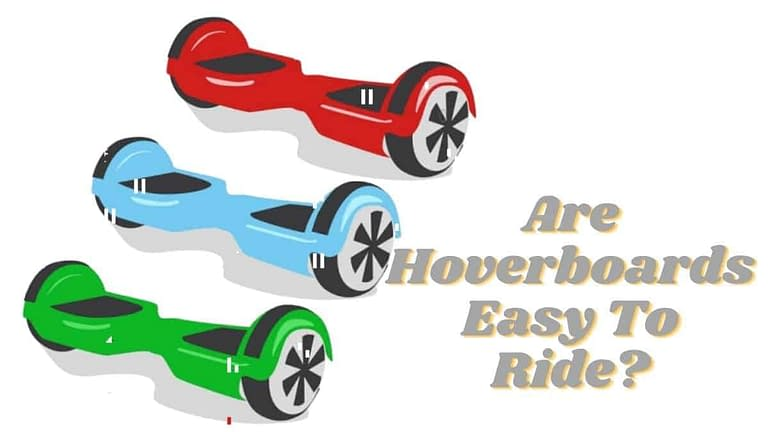Are Hoverboards Easy To Ride