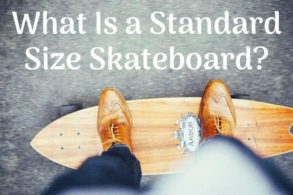 What Is a Standard Size Skateboard